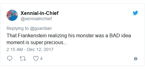 Twitter post by @xennialinchief: That Frankenstein realizing his monster was a BAD idea moment is super precious...