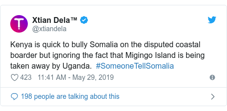 Twitter waxaa daabacay @xtiandela: Kenya is quick to bully Somalia on the disputed coastal boarder but ignoring the fact that Migingo Island is being taken away by Uganda.  #SomeoneTellSomalia