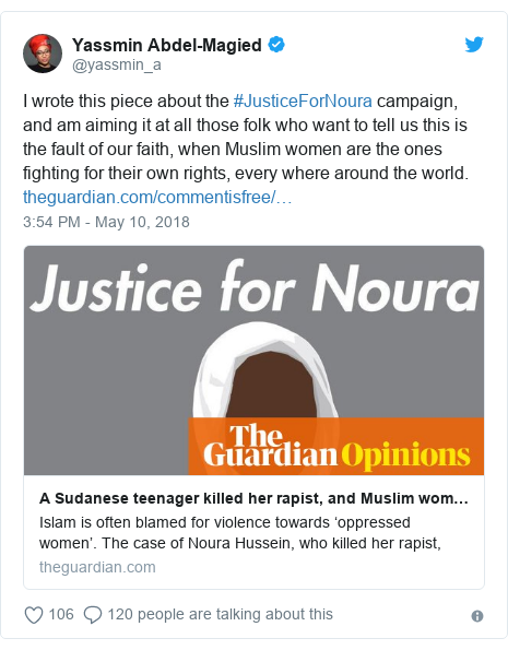 Twitter post by @yassmin_a: I wrote this piece about the #JusticeForNoura campaign, and am aiming it at all those folk who want to tell us this is the fault of our faith, when Muslim women are the ones fighting for their own rights, every where around the world.