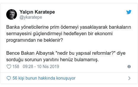 """@ykaratepe tarafından yapılan Twitter paylaşımı: Banka yöneticilerine prim ödemeyi yasaklayarak bankaların sermayesini güçlendirmeyi hedefleyen bir ekonomi programından ne beklenir? Bence Bakan Albayrak """"nedir bu yapısal reformlar?"""" diye sorduğu sorunun yanıtını henüz bulamamış."""