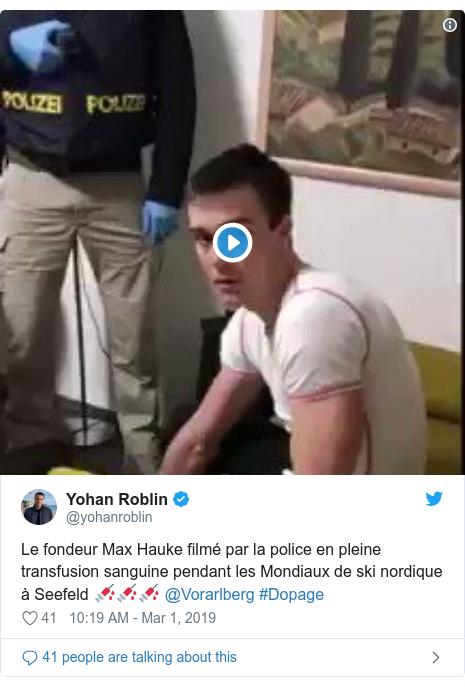 Twitter post by @yohanroblin: Le fondeur Max Hauke filmé par la police en pleine transfusion sanguine pendant les Mondiaux de ski nordique à Seefeld 💉💉💉 @Vorarlberg #Dopage