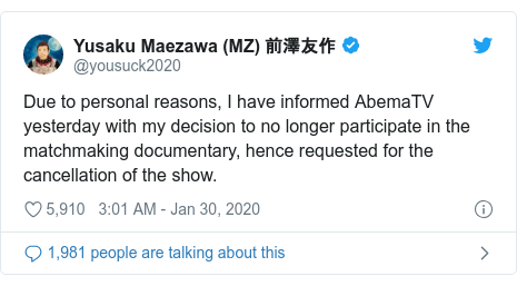 Twitter post by @yousuck2020: Due to personal reasons, I have informed AbemaTV yesterday with my decision to no longer participate in the matchmaking documentary, hence requested for the cancellation of the show.