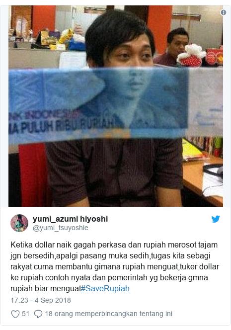 Twitter pesan oleh @yumi_tsuyoshie: Ketika dollar naik gagah perkasa dan rupiah merosot tajam jgn bersedih,apalgi pasang muka sedih,tugas kita sebagi rakyat cuma membantu gimana rupiah menguat,tuker dollar ke rupiah contoh nyata dan pemerintah yg bekerja gmna rupiah biar menguat#SaveRupiah
