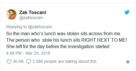 Twitter post by @zaktoscani: So the man who's lunch was stolen sits across from me. The person who  stole his lunch sits RIGHT NEXT TO ME! She left for the day before the investigation started