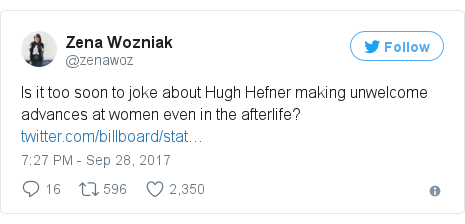 Twitter post by @zenawoz: Is it too soon to joke about Hugh Hefner making unwelcome advances at women even in the afterlife? https //t.co/txnvNMDsOw
