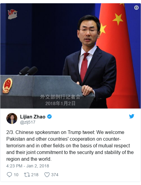 Twitter post by @zlj517: 2/3. Chinese spokesman on Trump tweet  We welcome Pakistan and other countries' cooperation on counter-terrorism and in other fields on the basis of mutual respect and their joint commitment to the security and stability of the region and the world.