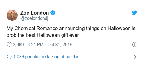 Twitter post by @zoelondondj: My Chemical Romance announcing things on Halloween is prob the best Halloween gift ever