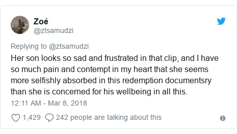 Twitter post by @ztsamudzi: Her son looks so sad and frustrated in that clip, and I have so much pain and contempt in my heart that she seems more selfishly absorbed in this redemption documentsry than she is concerned for his wellbeing in all this.
