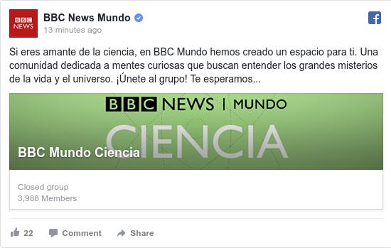 Publicación de Facebook por BBC News Mundo: Si eres amante de la ciencia, en BBC Mundo hemos creado un espacio para ti.  Una comunidad dedicada a mentes curiosas...
