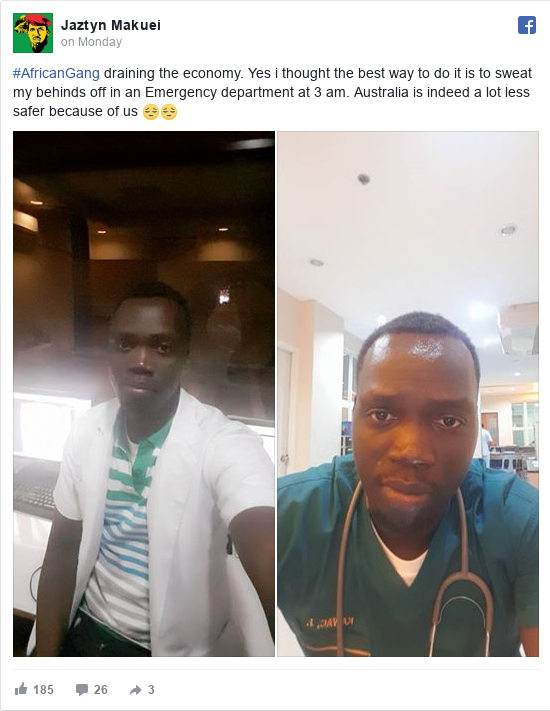 Facebook post by Jaztyn: #AfricanGang draining the economy. Yes i thought the best way to do it is to sweat my behinds off in an Emergency department at 3 am. Australia is indeed a lot less safer because of us 😔😔