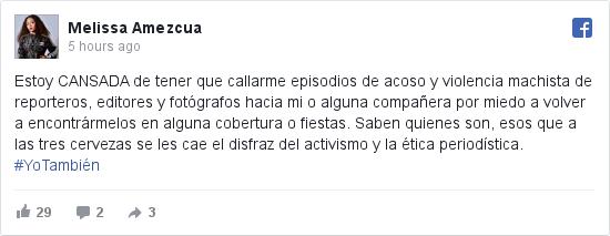 Publicación de Facebook por Melissa: Estoy CANSADA de tener que callarme episodios de acoso y violencia machista de reporteros, editores y fotógrafos hacia...