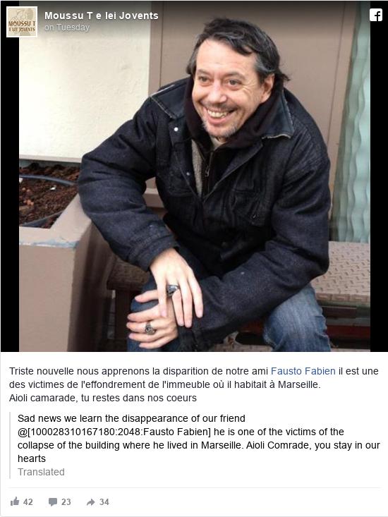 Facebook post by Moussu T e lei Jovents: Triste nouvelle nous apprenons la disparition de notre ami Fausto Fabien il est une des  victimes de l'effondrement de l'immeuble où il habitait à Marseille. Aioli camarade, tu restes dans nos coeurs