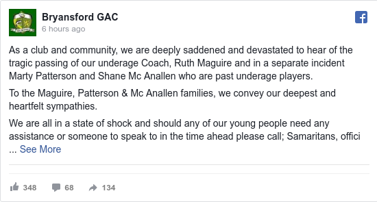 Facebook post by Bryansford GAC: As a club and community, we are deeply saddened and devastated to hear of the tragic passing of our underage Coach, Ruth...