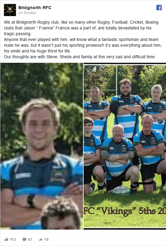 "Facebook post by Bridgnorth RFC: We at Bridgnorth Rugby club, like so many other Rugby, Football, Cricket, Boxing clubs that Jason "" Franna"" Francis was..."
