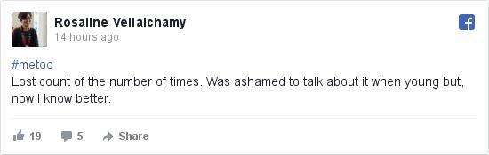 ஃபேஸ்புக் இவரது பதிவு Rosaline: #metoo Lost count of the number of times. Was ashamed to talk about it when young but, now I know better.