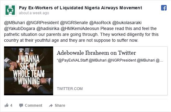 Facebook post by Pay Ex-Workers of Liquidated Nigeria Airways Movement: @MBuhari @NGRPresident @NGRSenate @AsoRock @bukolasaraki @YakubDogara @hadisirika @HMKemiAdeosun Please read this and...