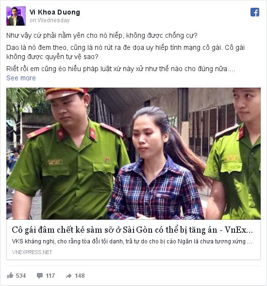 Facebook bởi Vi Khoa: Như vậy cứ phải nằm yên cho nó hiếp, không được chống cự?  Dao là nó đem theo, cũng là nó rút ra đe dọa uy hiếp tính mạ...