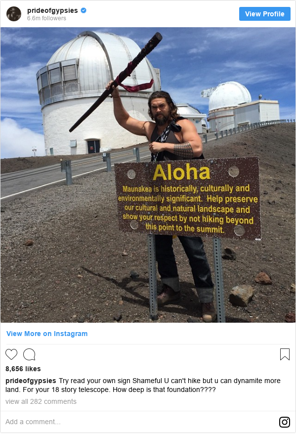 Instagram post by prideofgypsies: Try read your own sign  Shameful  U can't hike but u can dynamite more land.  For your 18 story telescope.  How deep is that foundation????