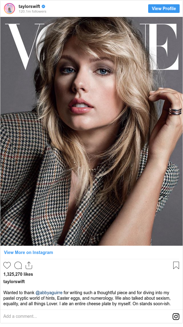 Instagram post by taylorswift: Wanted to thank @abbyaguirre for writing such a thoughtful piece and for diving into my pastel cryptic world of hints, Easter eggs, and numerology. We also talked about sexism, equality, and all things Lover. I ate an entire cheese plate by myself. On stands soon-ish.