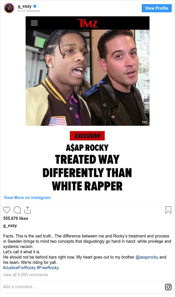 Instagram post by g_eazy: Facts. This is the sad truth...The difference between me and Rocky's treatment and process in Sweden brings to mind two concepts that disgustingly go hand in hand  white privilege and systemic racism.  Let's call it what it is.  He should not be behind bars right now. My heart goes out to my brother @asaprocky and his team. We're riding for yall.  #JusticeForRocky #FreeRocky