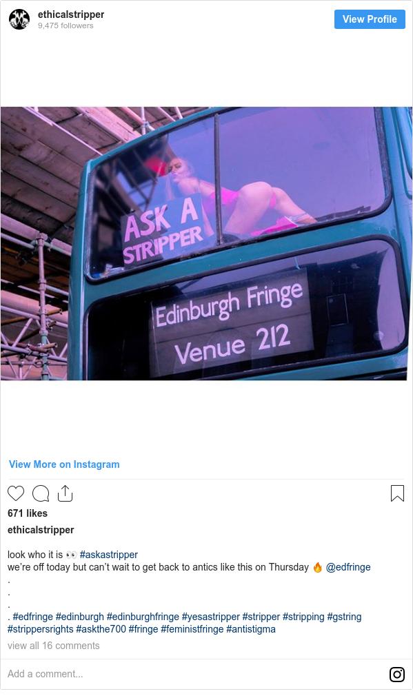 Instagram пост, автор: ethicalstripper: look who it is 👀 #askastripper  we're off today but can't wait to get back to antics like this on Thursday 🔥  @edfringe . . . . #edfringe #edinburgh #edinburghfringe #yesastripper #stripper #stripping #gstring #strippersrights #askthe700 #fringe #feministfringe #antistigma