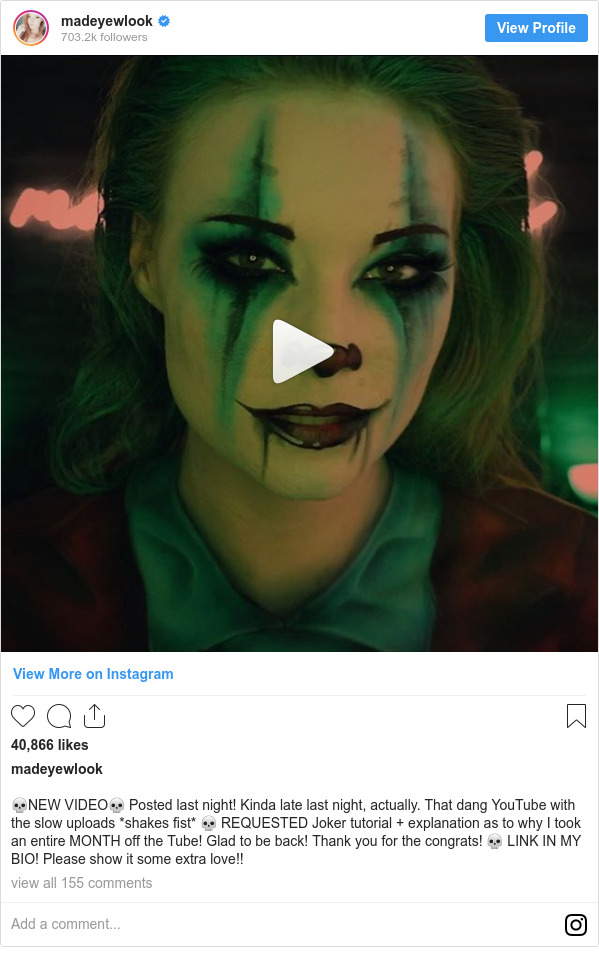 Instagram 用户名 madeyewlook: 💀NEW VIDEO💀 Posted last night! Kinda late last night, actually. That dang YouTube with the slow uploads *shakes fist* 💀 REQUESTED Joker tutorial + explanation as to why I took an entire MONTH off the Tube! Glad to be back! Thank you for the congrats! 💀 LINK IN MY BIO! Please show it some extra love!!