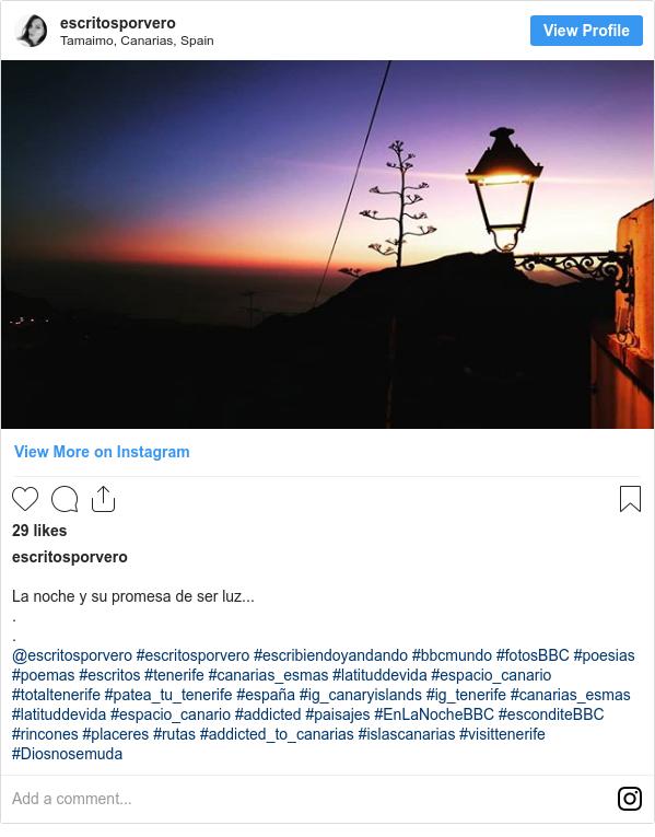 Publicación de Instagram por escritosporvero: La noche y su promesa de ser luz... . . @escritosporvero #escritosporvero #escribiendoyandando #bbcmundo #fotosBBC #poesias #poemas #escritos #tenerife #canarias_esmas #latituddevida #espacio_canario #totaltenerife #patea_tu_tenerife #españa #ig_canaryislands #ig_tenerife #canarias_esmas #latituddevida #espacio_canario #addicted #paisajes #EnLaNocheBBC #esconditeBBC #rincones #placeres #rutas #addicted_to_canarias #islascanarias #visittenerife #Diosnosemuda