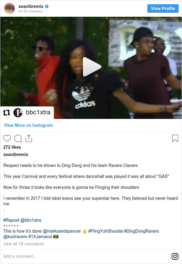 """Instagram post by seanibremix: Respect needs to be shown to Ding Dong and his team Ravers Clavers. . This year Carnival and every festival where dancehall was played it was all about """"GAS"""" . Now for Xmas it looks like everyone is gonna be Flinging their shoulders . I remember in 2017 I told label execs see your superstar here. They listened but never heard me .  #Repost @bbc1xtra • • • • • • This is how it's done @marksandspencer ☝️ #FlingYuhShoulda #DingDongRavers @koolravers #1XJamaica 🇯🇲"""