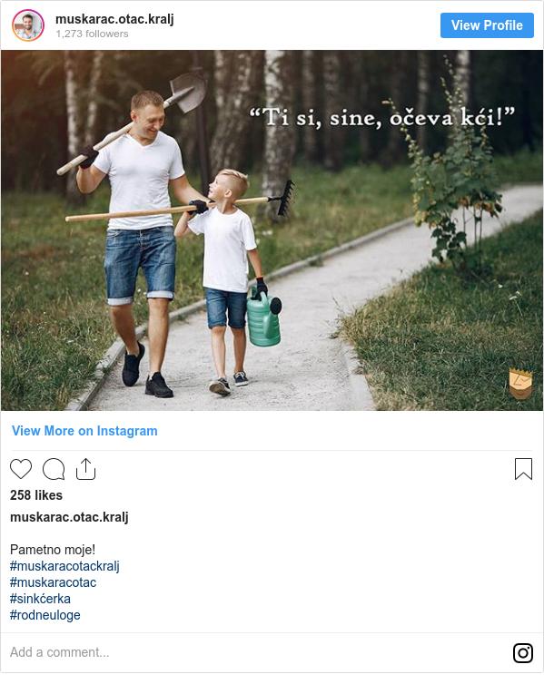 Instagram post by muskarac.otac.kralj: Pametno moje!  #muskaracotackralj  #muskaracotac  #sinkćerka #rodneuloge
