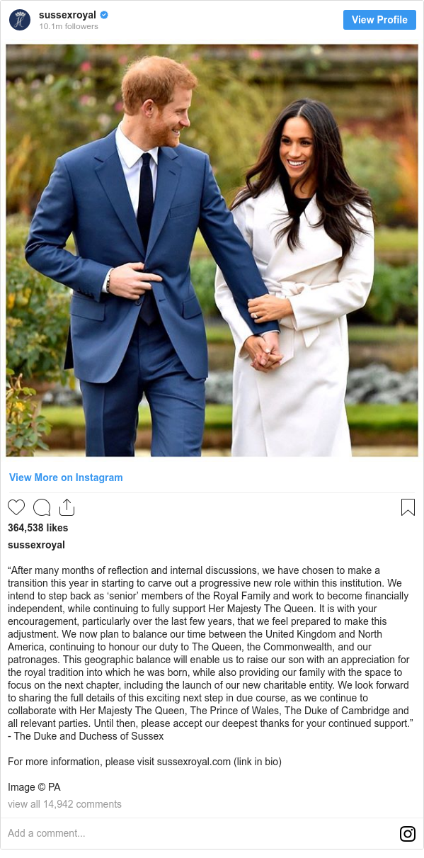 "Instagram пост, автор: sussexroyal: ""After many months of reflection and internal discussions, we have chosen to make a transition this year in starting to carve out a progressive new role within this institution. We intend to step back as 'senior' members of the Royal Family and work to become financially independent, while continuing to fully support Her Majesty The Queen. It is with your encouragement, particularly over the last few years, that we feel prepared to make this adjustment. We now plan to balance our time between the United Kingdom and North America, continuing to honour our duty to The Queen, the Commonwealth, and our patronages. This geographic balance will enable us to raise our son with an appreciation for the royal tradition into which he was born, while also providing our family with the space to focus on the next chapter, including the launch of our new charitable entity. We look forward to sharing the full details of this exciting next step in due course, as we continue to collaborate with Her Majesty The Queen, The Prince of Wales, The Duke of Cambridge and all relevant parties. Until then, please accept our deepest thanks for your continued support."" - The Duke and Duchess of Sussex  For more information, please visit sussexroyal.com (link in bio)  Image © PA"