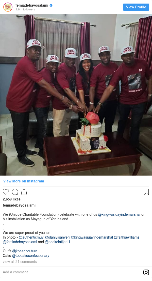 Instagram post by femiadebayosalami: We (Unique Charitable Foundation) celebrate with one of us @kingwasiuayindemarshal on his installation as Mayegun of Yorubaland . . We are super proud of you sir.  In photo - @authenticmuy @olaniyisanyeri @kingwasiuayindemarshal @faithiawilliams @femiadebayosalami and @adekolatijani1 . . Outfit @kpearlcouture  Cake @topcakeconfectionary