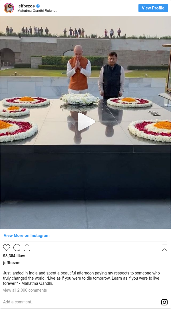 "Instagram post by jeffbezos: Just landed in India and spent a beautiful afternoon paying my respects to someone who truly changed the world. ""Live as if you were to die tomorrow. Learn as if you were to live forever."" - Mahatma Gandhi."