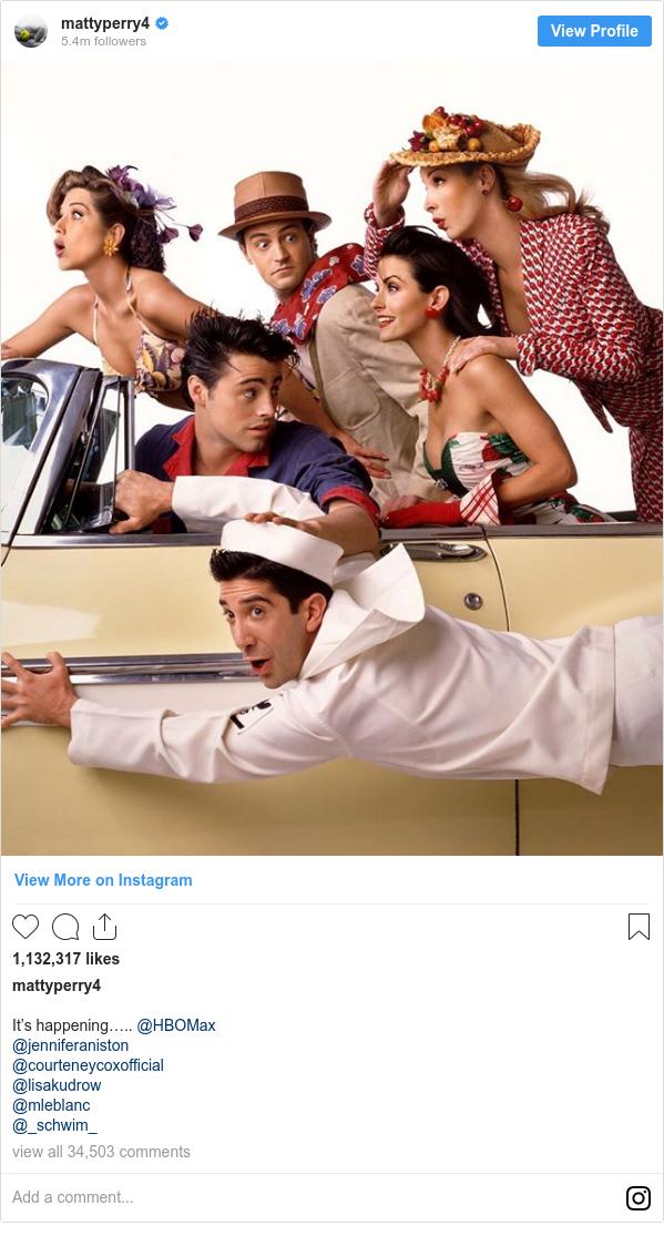 Instagram post by mattyperry4: It's happening….. @HBOMax @jenniferaniston @courteneycoxofficial @lisakudrow @mleblanc @_schwim_