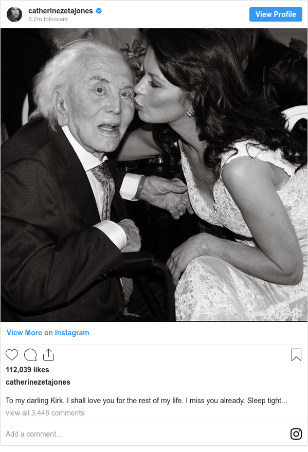 Instagram post by catherinezetajones: To my darling Kirk, I shall love you for the rest of my life. I miss you already. Sleep tight...