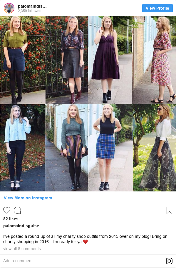 Instagram post by palomaindisguise: I've posted a round-up of all my charity shop outfits from 2015 over on my blog! Bring on charity shopping in 2016 - I'm ready for ya ❤️
