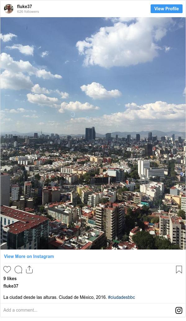 Publicación de Instagram por fluke37: La ciudad desde las alturas. Ciudad de México, 2016. #ciudadesbbc