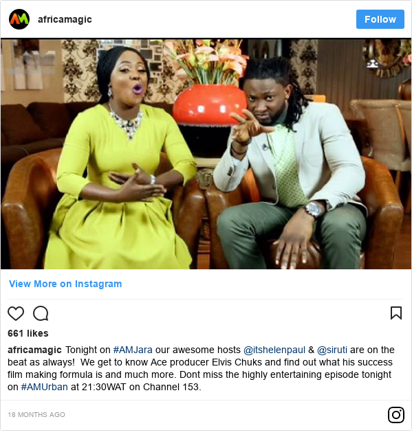 Instagram post by africamagic: Tonight on #AMJara our awesome hosts @itshelenpaul & @siruti are on the beat as always! We get to know Ace producer Elvis Chuks and find out what his success film making formula is and much more. Dont miss the highly entertaining episode tonight on #AMUrban at 21 30WAT on Channel 153.