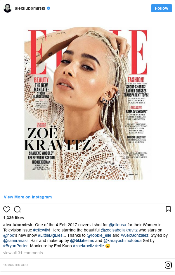 Instagram post by alexilubomirski: One of the 4 Feb 2017 covers i shot for @elleusa for their Women in Television issue #ellewitv! Here starring the beautiful @zoeisabellakravitz who stars on @hbo's new show #LittleBigLies...Thanks to @robbie_elle and #AlexGonzalez. Styled by @samiranasr. Hair and make up by @Nikkihelms and @karayoshimotobuaSet by #BryanPorter. Manicure by Emi Kudo #zoekravitz #elle 😊