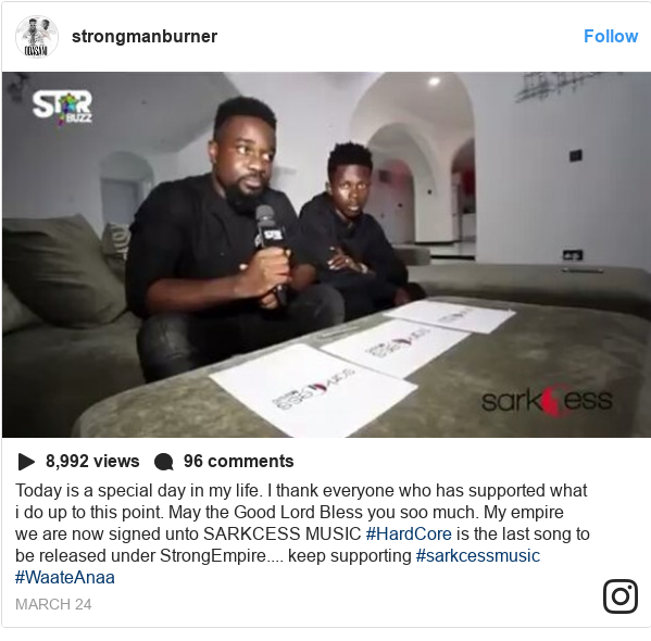 Instagram post by strongmanburner: Today is a special day in my life. I thank everyone who has supported what i do up to this point. May the Good Lord Bless you soo much. My empire we are now signed unto SARKCESS MUSIC #HardCore is the last song to be released under StrongEmpire.... keep supporting #sarkcessmusic  #WaateAnaa