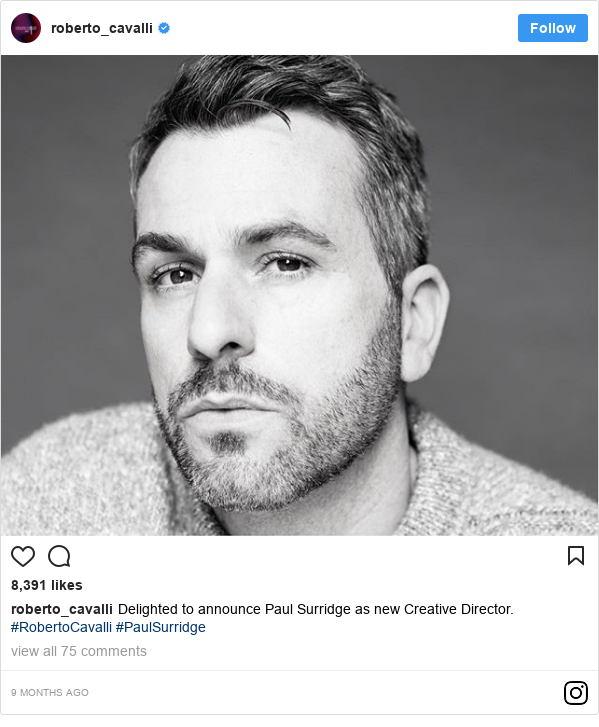 Instagram post by roberto_cavalli: Delighted to announce Paul Surridge as new Creative Director. #RobertoCavalli #PaulSurridge
