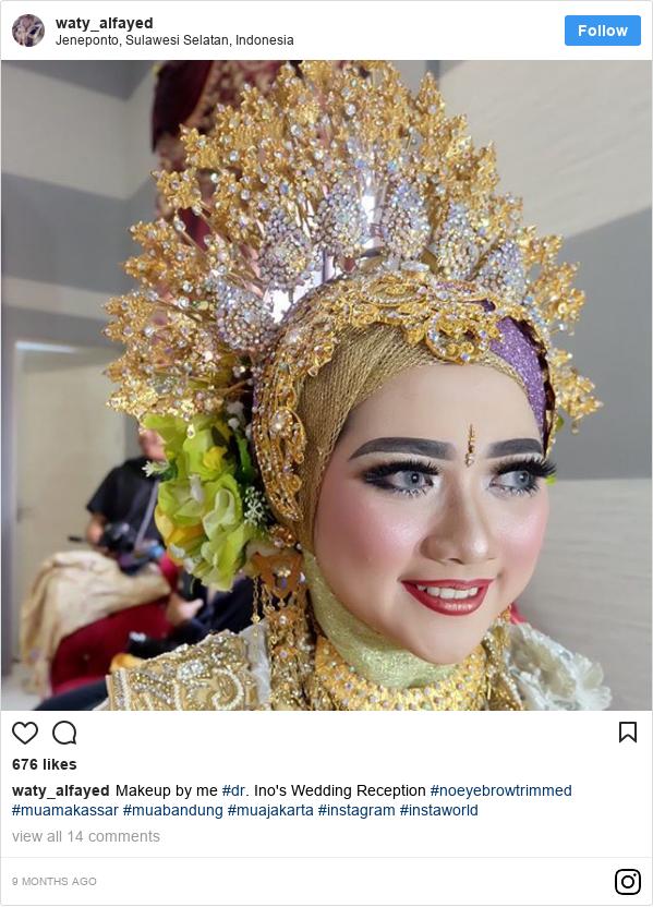 Instagram pesan oleh waty_alfayed: Makeup by me #dr. Ino's Wedding Reception #noeyebrowtrimmed #muamakassar #muabandung #muajakarta #instagram #instaworld