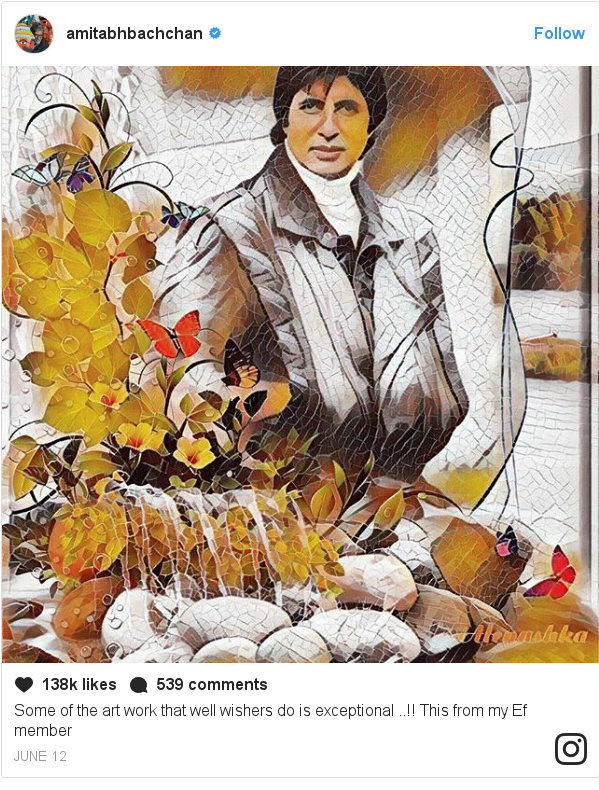 Instagram post by amitabhbachchan: Some of the art work that well wishers do is exceptional ..!! This from my Ef member