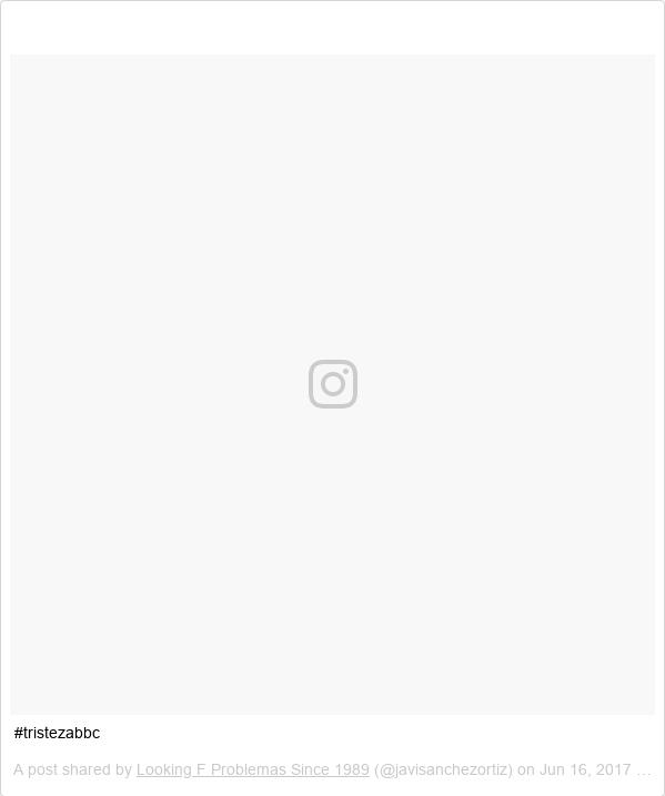 Publicación de Instagram por javisanchezortiz: #tristezabbc