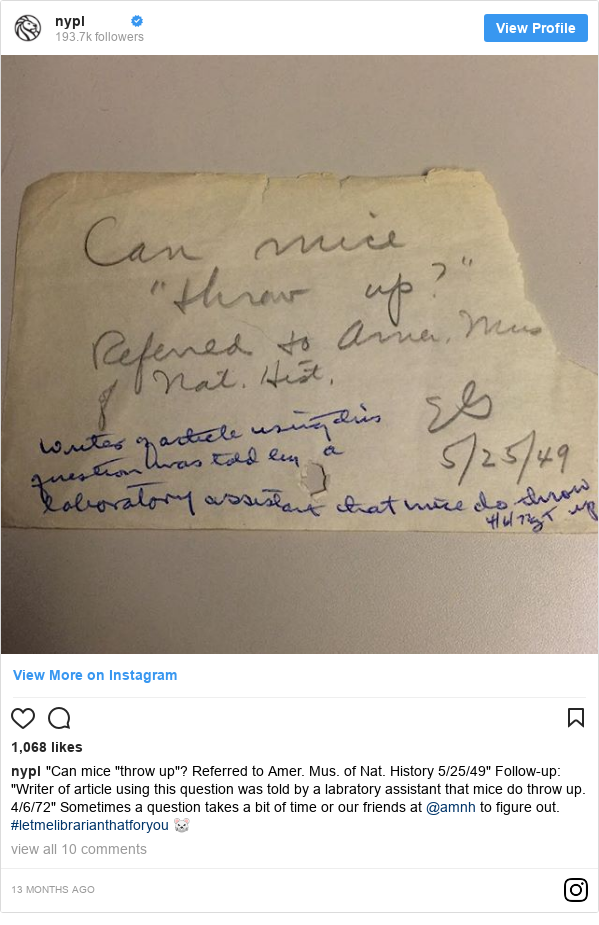 """Instagram post by nypl: """"Can mice """"throw up""""? Referred to Amer. Mus. of Nat. History 5/25/49"""" Follow-up  """"Writer of article using this question was told by a labratory assistant that mice do throw up. 4/6/72"""" Sometimes a question takes a bit of time or our friends at @amnh to figure out. #letmelibrarianthatforyou 🐭"""