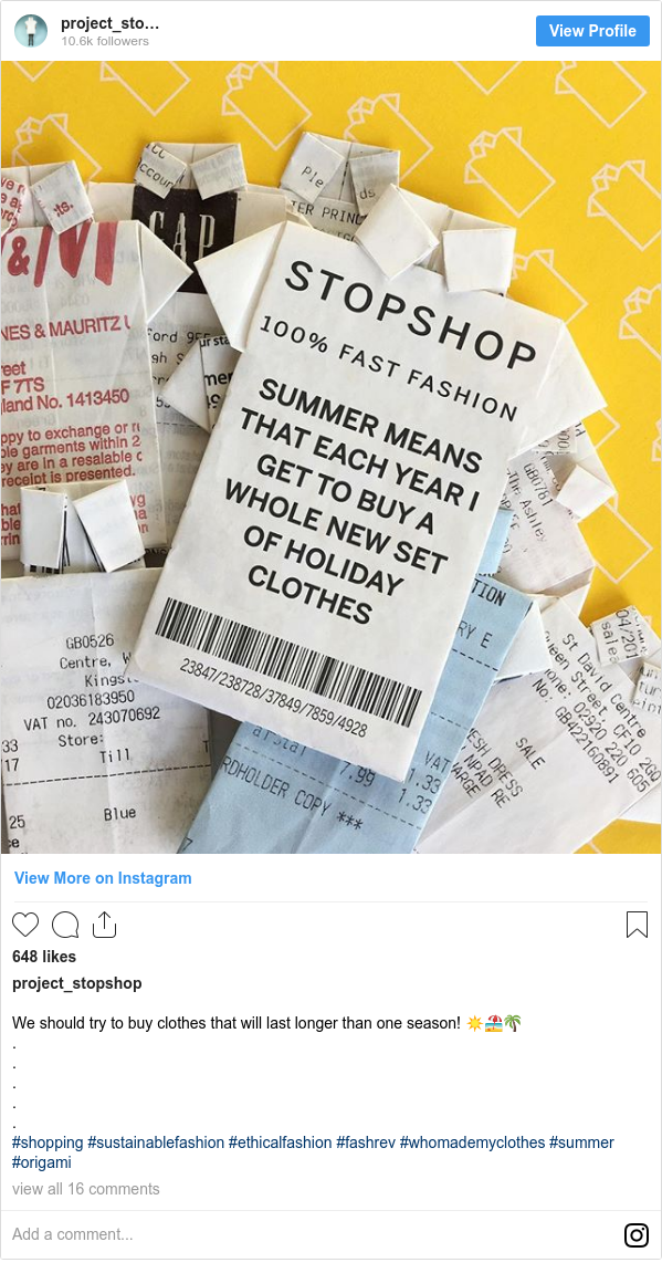 Instagram post by project_stopshop: We should try to buy clothes that will last longer than one season! ☀️🏖🌴 . . . . . #shopping #sustainablefashion #ethicalfashion #fashrev #whomademyclothes #summer #origami