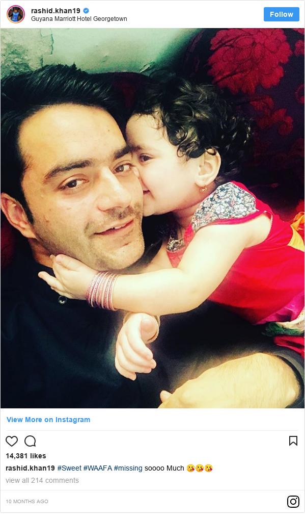 இன்ஸ்டாகிராம் இவரது பதிவு rashid.khan19: #Sweet  #WAAFA #missing soooo Much 😘😘😘