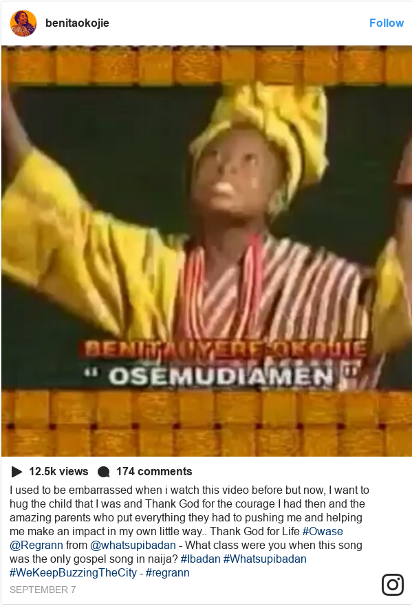 Instagram post by benitaokojie: I used to be embarrassed when i watch this video before but now, I want to hug the child that I was and Thank God for the courage I had then and the amazing parents who put everything they had to pushing me and helping me make an impact in my own little way.. Thank God for Life #Owase @Regrann from @whatsupibadan -  What class were you when this song was the only gospel song in naija?  #Ibadan  #Whatsupibadan  #WeKeepBuzzingTheCity - #regrann