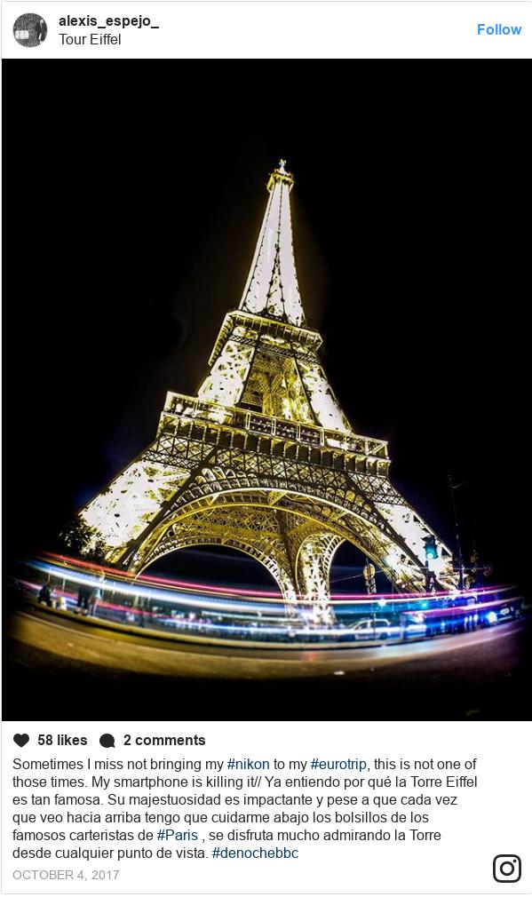 Publicación de Instagram por alexis_espejo_: Sometimes I miss not bringing my #nikon to my #eurotrip, this is not one of those times. My smartphone is killing it// Ya entiendo por qué la Torre Eiffel es tan famosa. Su majestuosidad es impactante y pese a que cada vez que veo hacia arriba tengo que cuidarme abajo los bolsillos de los famosos carteristas de #Paris , se disfruta mucho admirando la Torre desde cualquier punto de vista.  #denochebbc