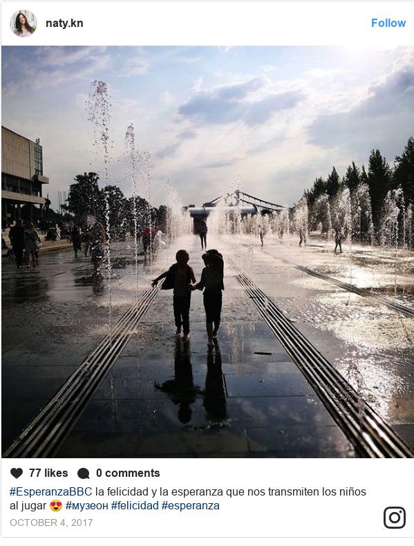 Publicación de Instagram por naty.kn: #EsperanzaBBC  la felicidad y la esperanza que nos transmiten los niños al jugar 😍 #музеон #felicidad #esperanza