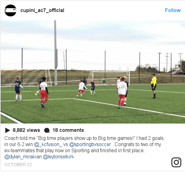 """Publicación de Instagram por cupini_ac7_official: Coach told me """"Big time players show up to Big time games!"""" I had 2 goals in our 6-2 win @_kcfusion_ vs @sportingbvsoccer . Congrats to two of my ex-teammates that play now on Sporting and finished in first place. @dylan_mirakian @leytonselkirk"""